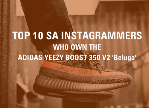 Top 10 SA Instagrammers who own the adidas Yeezy Boost 350